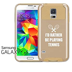 Samsung Galaxy S5 Shockproof Impact Hard Case Cover I'd Rather Be Playing Tennis (Gold)