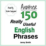 Another 150 Really Useful English Phrases: For Intermediate Students Wishing to Advance | Jenny Smith
