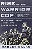 """""""Rise of the Warrior Cop The Militarization of America's Police Forces"""" av Radley Balko"""