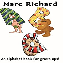 ABC: An Alphabet Book for Grown-Ups Audiobook by Marc Richard Narrated by David S. Dear