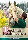 Touch for Health am Pferd: Gesundheit und Energie für das Pferd (Cadmos Pferdebuch)