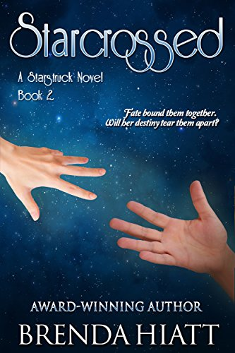 Book: Starcrossed - A Starstruck Novel by Brenda Hiatt