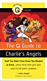 Q Guide to Charlie's Angels, Mike Pingel, 1593500572