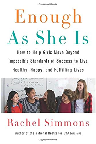 7f61bb431b4 Enough As She Is  How to Help Girls Move Beyond Impossible Standards ...