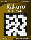 Kakuro Grilles Mixtes - Volume 6 - 270 Grilles