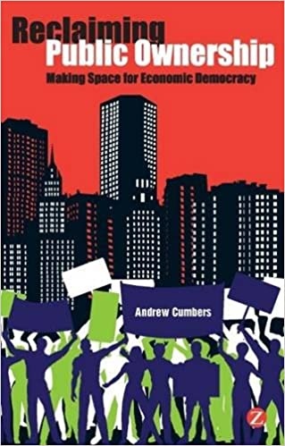 Téléchargez Google Books pour allumer Reclaiming Public Ownership: Making Space for Economic Democracy by Andrew Cumbers 1780320078 PDF