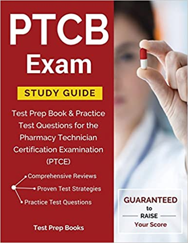 PTCB Exam Study Guide: Test Prep Book & Practice Test Questions for ...
