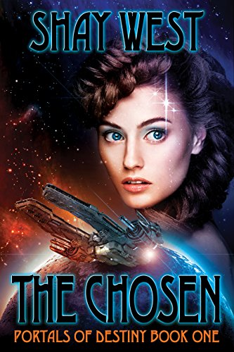 The Chosen (Portals of Destiny Book 1) by [West, Shay]