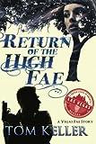Return of the High Fae, Tom Keller, 1478179740