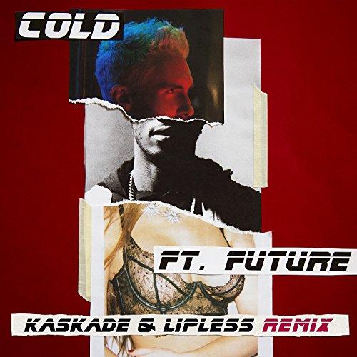Cold (Kaskade & Lipless Remix)...