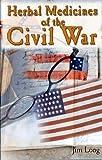 Herbal Medicines of the Civil War, Jim Long, 1889791172
