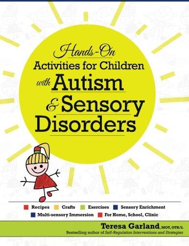 Hands-on Activities for Children with Autism & Sensory Disorders (Activities For Children With Autism Spectrum Disorder)