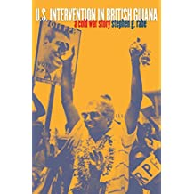 U.S. Intervention in British Guiana: A Cold War Story
