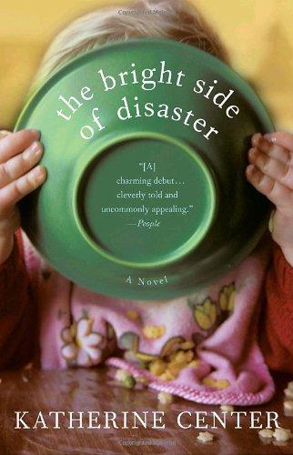 """""""The Bright Side of Disaster - A Novel"""" av Katherine Center"""