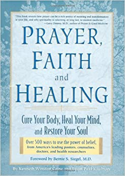 Book Prayer, Faith, and Healing: Cure Your Body, Heal Your Mind and Restore Your Soul