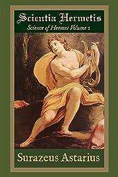 Scientia Hermetis, Science of Hermes Volume 1