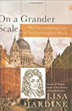 On a Grander Scale, Lisa Jardine, 0060199741