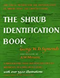 The Shrub Identification Book:  The Visual Method for the Practical Identification of Shrubs, Including Woody Vines and Ground Covers