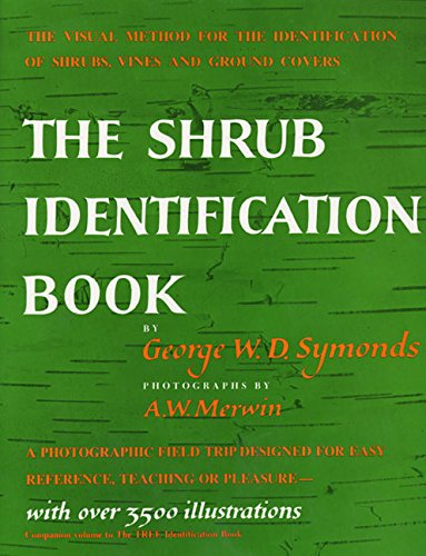 The Shrub Identification Book:  The Visual Method for the Practical Identification of Shrubs, Including Woody Vines and Ground Covers (Shrubs Vines)