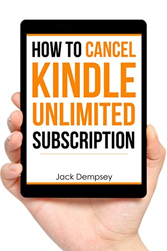 How to Cancel Kindle Unlimited Subscription: Unsubscribe Kindle Unlimited by following simple steps with pictures (updated Jan 2017!)