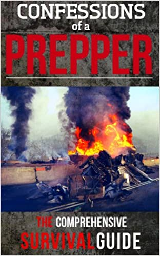 Read Confessions Of A Prepper: How To Plan And Protect Your Family And Friends During Any Disaster PDF, azw (Kindle), ePub