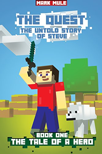 The Quest: The Untold Story of Steve, Book One: The Tale of a Hero by [Mulle, Mark]