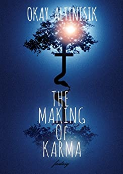 The Making Of Karma by [Altinisik, Okay]