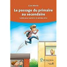 Le passage du primaire au secondaire : Guide pour parents et ado