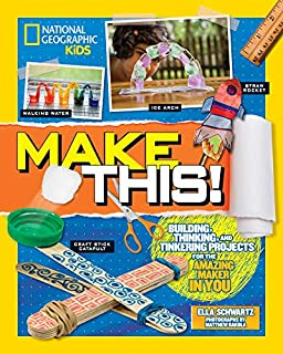 Book Cover: Make This!: Building Thinking, and Tinkering Projects for the Amazing Maker in You