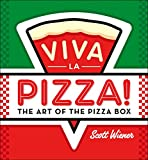 Viva la Pizza!: The Art of the Pizza Box