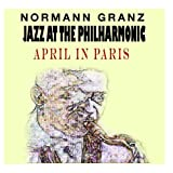 Jazz At The Philharmonic - Norman Granz - April In Paris (feat. Charlie Parker)