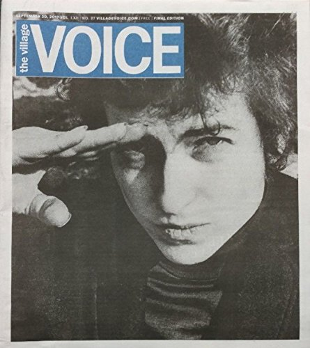 - Village Voice September 20th 2017 FINAL LAST ISSUE Bob Dylan Cover