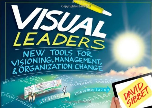 Download By David Sibbet - Visual Leaders: New Tools for Visioning, Management, and Organization Change (11/26/12) pdf epub