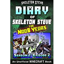 Diary of Minecraft Skeleton Steve the Noob Years - Season 2 Episode 2 (Book 8): Unofficial Minecraft Books for Kids, Teens, & Nerds - Adventure Fan Fiction ... Collection - Skeleton Steve the Noob Years)