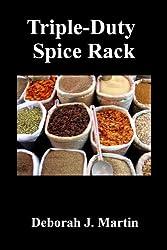 Triple Duty Spice Rack