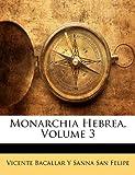 Monarchia Hebrea, Vicente Bacallar y. Sanna San Felipe, 1141274981