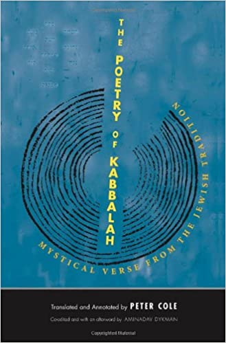 The Poetry of Kabbalah: Mystical Verse from the Jewish Tradition (Margellos World Republic of Letters) (The Margellos World Republic of Letters)