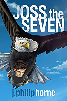 Joss the Seven (Guild of Sevens Book 1) by [Horne, J. Philip]