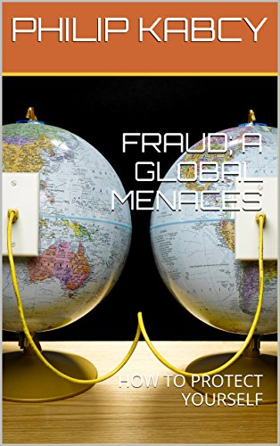 Download PDF FRAUD;   A GLOBAL      MENACES - HOW TO PROTECT YOURSELF