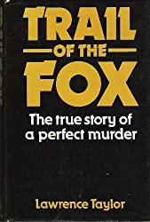 Trail of the Fox: The True Story of a Perfect Murder