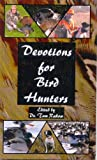 img - for Devotions for Bird Hunters book / textbook / text book
