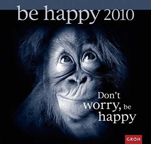 Don't worry, be happy 2010