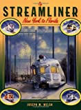 By Streamliner New York to Florida by Welsh, Joseph M.(March 1, 2002) Paperback