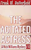 The Agitated Actress (A Nick Williams Mystery Book 30)