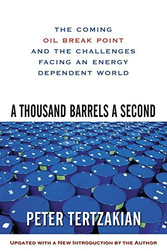 A Thousand Barrels a Second: The Coming Oil Break Point and the Challenges Facing an Energy Dependent World by Tertzakian, Peter 1st edition (2007) Paperback (Second 1000 Barrels A)