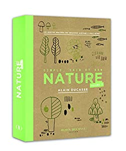 vignette de 'Nature : simple, sain et bon n° 2<br /> Nature (Alain Ducasse)'