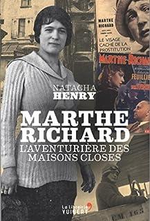 Marthe Richard : l'aventurière des maisons closes