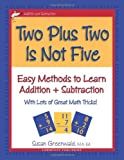 Two Plus Two Is Not Five, Susan R. Greenwald, 0977732304