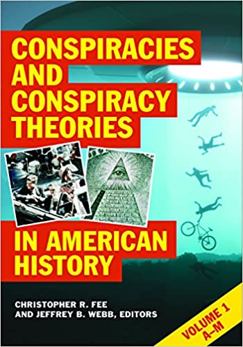 The Encyclopedia of Conspiracies and Conspiracy Theories