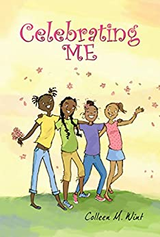 Celebrating Me: A Celebratory Coming-of-Age Story for Girls by [Wint, Colleen]